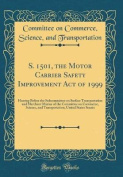 S. 1501, the Motor Carrier Safety Improvement Act of 1999