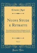 Nuovi Studi E Ritratti, Vol. 2 [ITA]