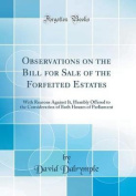 Observations on the Bill for Sale of the Forfeited Estates
