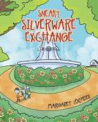 Sneaky Silverware Exchange