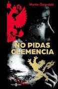 No Pidas Clemencia/Ask No Mercy [Spanish]
