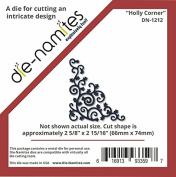 Die-Namites Holly Corner