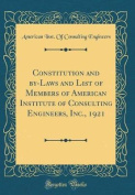 Constitution and By-Laws and List of Members of American Institute of Consulting Engineers, Inc., 1921