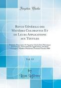 Revue G'N'rale Des Matieres Colorantes Et de Leurs Applications Aux Textiles, Vol. 13 [FRE]