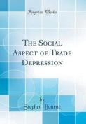 The Social Aspect of Trade Depression