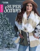 Super Scarves | Crochet | Leisure Arts