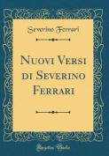 Nuovi Versi Di Severino Ferrari  [ITA]