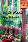 Tutu's Woods