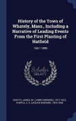 History of the Town of Whately, Mass., Including a Narrative of Leading Events from the First Planting of Hatfield