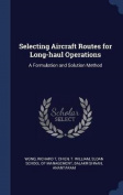 Selecting Aircraft Routes for Long-Haul Operations