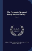 The Complete Works of Percy Bysshe Shelley ..; Volume 2