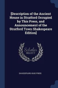 [Description of the Ancient House in Stratford Occupied by This Press, and Announcement of the Stratford Town Shakespeare Edition]