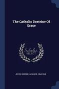 The Catholic Doctrine of Grace