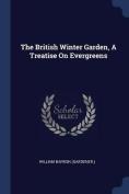 The British Winter Garden, a Treatise on Evergreens