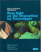 New Light on 'The Deposition' by Caravaggio