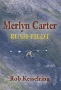 Merlyn Carter, Bush Pilot