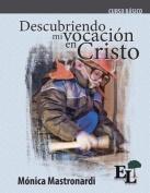 Descubriendo Mi Vocacion En Cristo [Spanish]