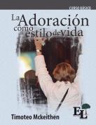 Adoracion Como Estilo de Vida [Spanish]