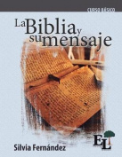 La Biblia y Su Mensaje [Spanish]