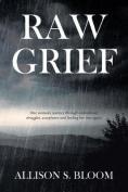 Raw Grief
