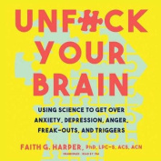 Unfuck Your Brain [Audio]