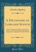 A Dictionary of Lowland Scotch