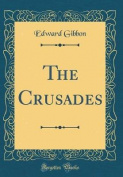 The Crusades (Classic Reprint)