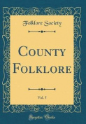 County Folklore, Vol. 5