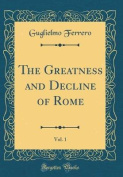 The Greatness and Decline of Rome, Vol. 1