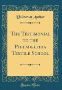 The Testimonial to the Philadelphia Textile School