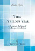 This Perilous Year