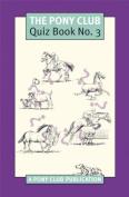 Pony Club Quiz Book: No. 3