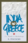 India in Greece Or, Truth in Mythology