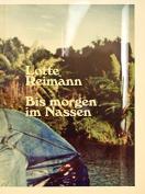 Lotte Reimann - Bis Morgen Im Nassen