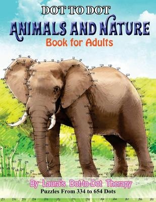 Dot To Dot Animals And Nature Book For Adults Laura S Dot To Dot