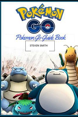 Pokemon Go Guide: Guide Book: Pokemon Go Game Guide Book(pikachu, Tips,  Tricks, Secrets, Pokedex, Android, Ios, Walk-Through, Pokemon Go Guide,